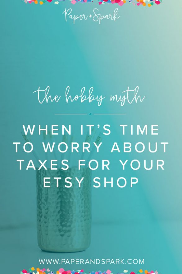 hobby myth taxes for your etsy shop